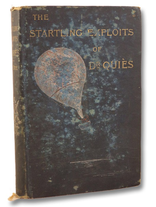 The Startling Exploits of Dr. J.B. Quies, Celiere, Paul; Hoey, Cashel; Lillie, John