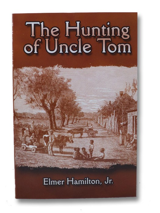 The Hunting of Uncle Tom, Hamilton, Elmer