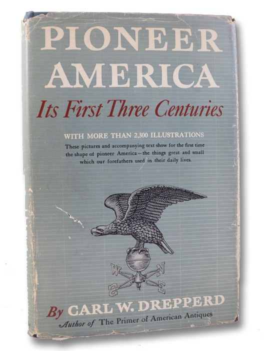 Pioneer America: Its First Three Centuries, Drepperd, Carl W.