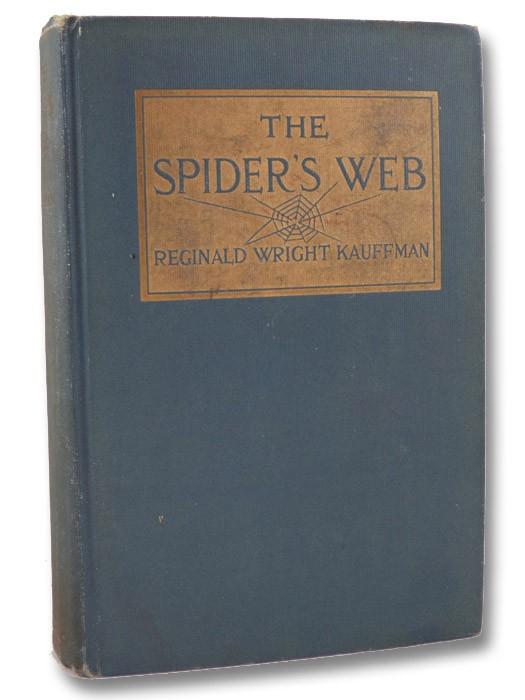 The Spider's Web, Kauffman, Reginald Wright