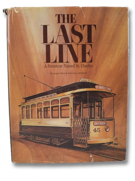 The Last Line: A Streetcar Named St. Charles, Perez, August
