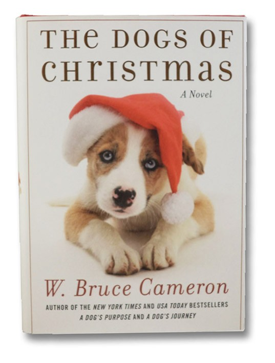 The Dogs of Christmas: A Novel, Cameron, W. Bruce