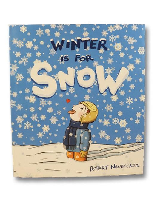 Winter is for Snow, Neubecker, Robert