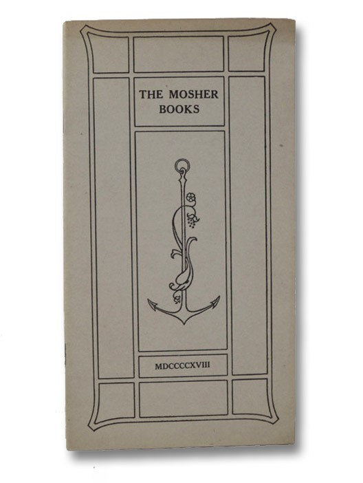The Mosher Books: A List of Books in Belles Lettres Issued in Choice and Limited Editions, Mosher, Thomas Bird
