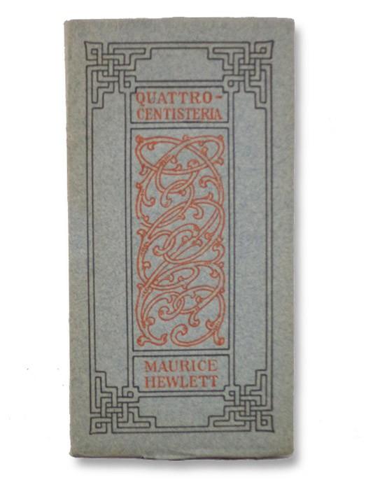 Quattrocentisteria (How Sandro Botticelli Saw Simonetta in the Spring), Hewlett, Maurice