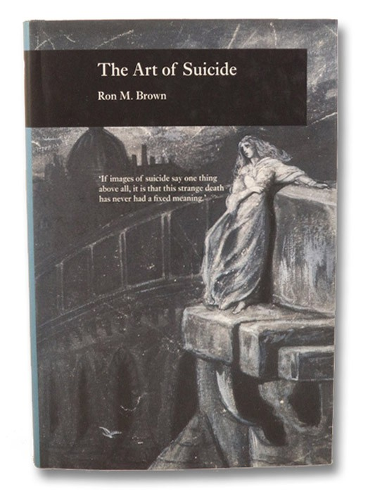 The Art of Suicide (Picturing History), Brown, Ron M.