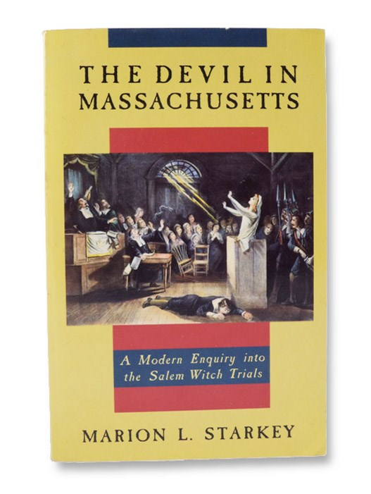Devil in Massachusetts: A Modern Enquiry into the Salem Witch Trials, Starkey, Marion L.