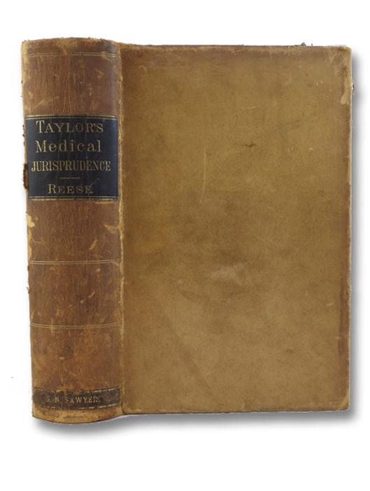 A Manual of Medical Jurisprudence, Taylor, Alfred Swaine; Reese, John J. (Editor)