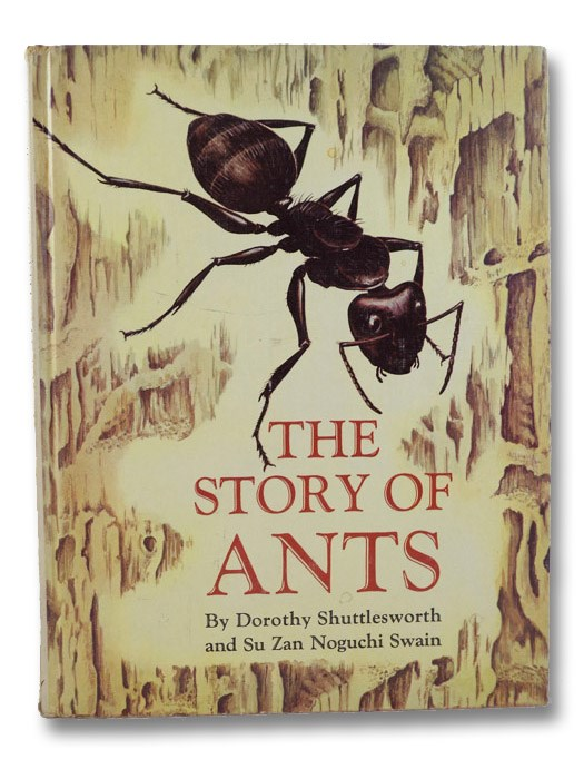 The Story of Ants, Shuttlesworth, Dorothy; Swain, Su Zan Noguchi