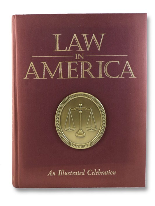Law in America: An Illustrated Celebration, Kauffman, Blair; Collier, Bonnie
