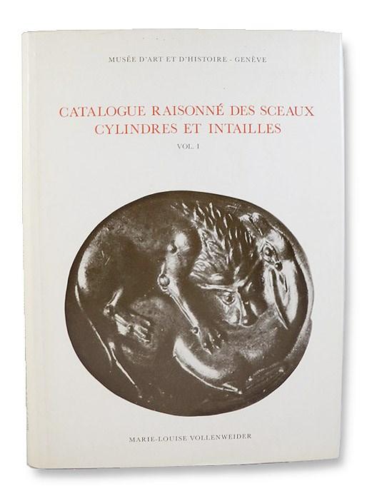 Catalogue Raisonne des Sceaux Cylindres et Intailles, Vol. I [Volume 1], Vollenweider, Marie-Louise; Musee d'Art et d'Histoire de Geneve