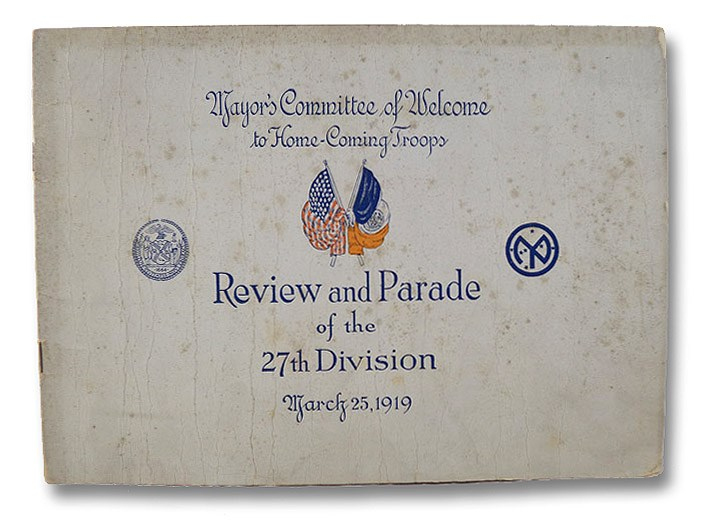 Mayor's Committee of Welcome to Home-Coming Troops: Review and Parade of the 27th Division, March 25, 1919 [Souvenir Program]