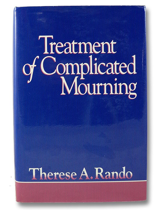 Treatment of Complicated Mourning, Rando, Theresa A.