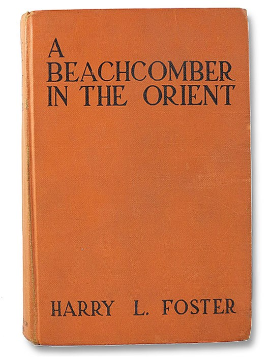 A Beachcomber in the Orient, Foster, Harry L.
