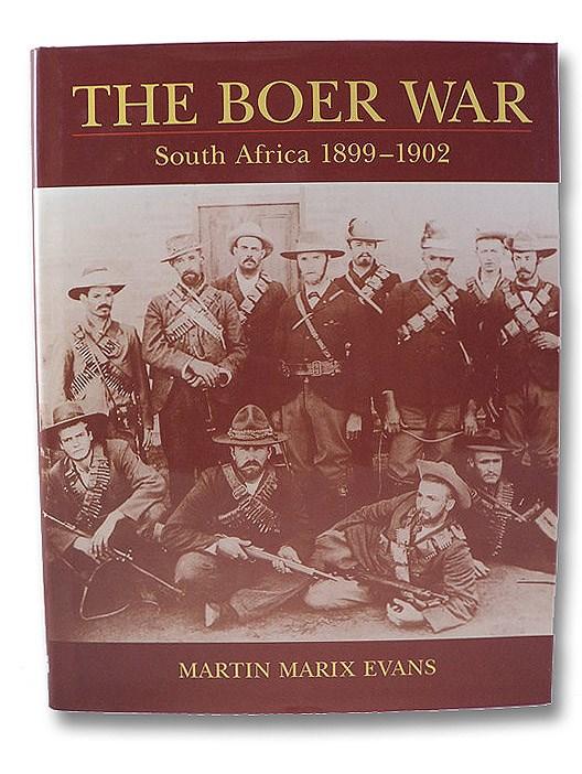 The Boer War: South Africa, 1899-1902, Evans, Martin Marix