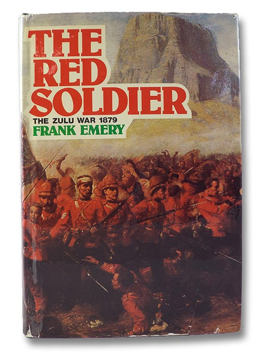 The Red Soldier: Letters from the Zulu War, 1879, Emery, Frank
