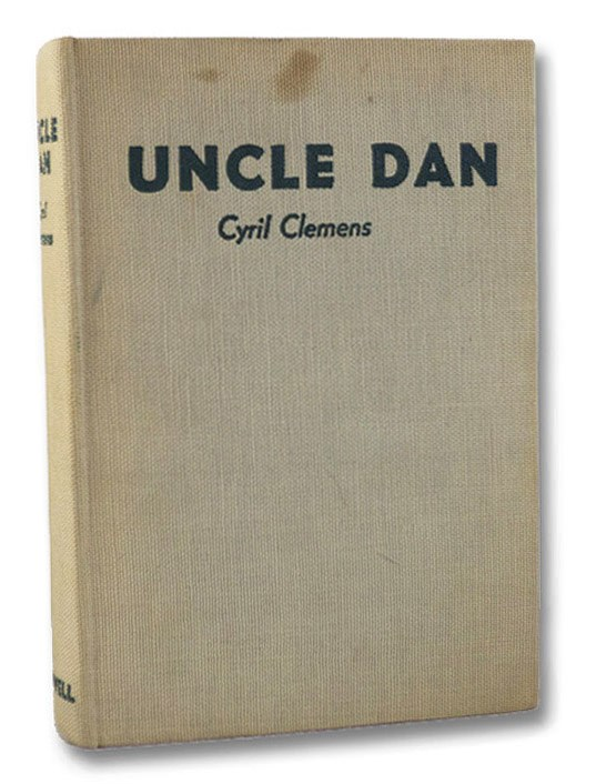 Uncle Dan: The Life Story of Dan Beard, Clemens, Cyril; Sibley, Carroll; Garland, Hamlin (Introduction); Roosevelt, Theodore (Foreword)