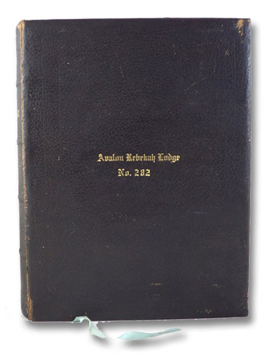 The Holy Bible, Containing the Old and New Testaments Translated Out of the Original Tongues: and with the Former Translations Diligently Compared and Revised by His Majesty's Special Command - Appointed to Be Read in Churches - Personalized Copy of Avalon Rebekah Lodge No. 282 [King James Version / KJV]