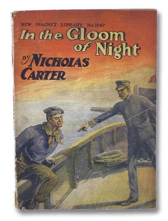 In the Gloom of the Night; or, Nick Carter, Man of Might (New Magnet Library No. 1147 - Nick Carter Series), Carter, Nicholas