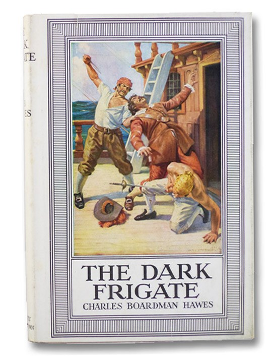The Dark Frigate: Wherein is told the story of Philip Marsham who lived in the time of King Charles and was bred a sailor but came home to England after many hazards by sea and land and fought for the King at Newbury and lost a great inheritance and departed for Barbados in the same ship, by curious chance, in which he had long before adventured with the pirates, Hawes, Charles Boardman