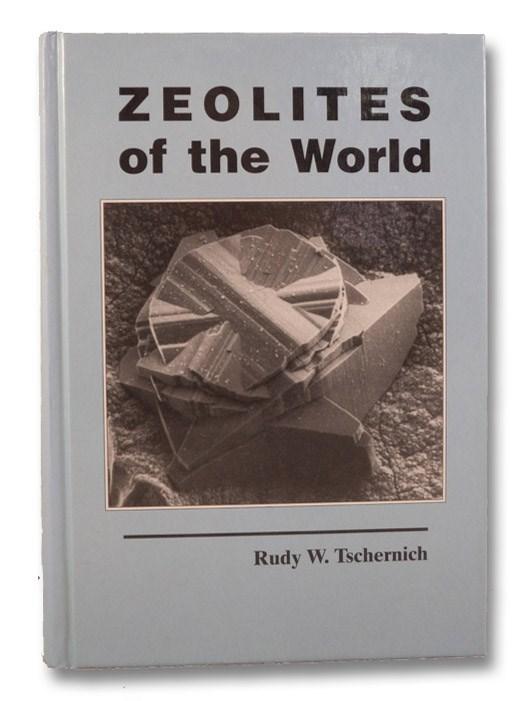 Zeolites of the World, Tschernich, Rudy W.