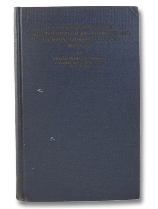 Report on Fifth International Congress of Military Medicine and Pharmacy, London, England, May, 1929, Bainbridge, William Seaman; Riggs, C.E. (Foreword)
