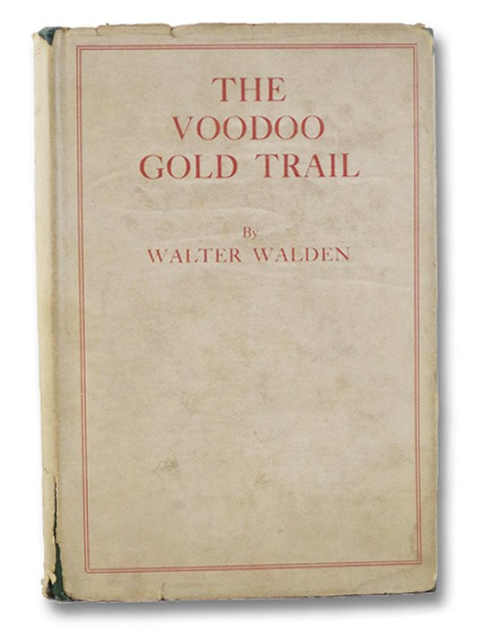 The Voodoo Gold Trail, Walden, Walter