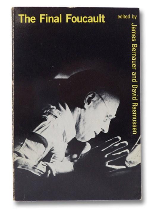 The Final Foucault, Bernauer, James; Rasmussen, David
