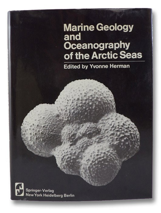 Marine Geology and Oceanography of the Arctic Seas, Herman, Yvonne (Editor)