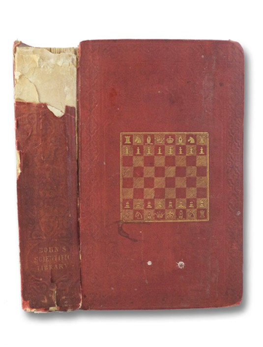 The Chess-Player's Handbook. A Popular and Scientific Introduction to the Game of Chess, Exemplified in Games Actually Played by the Greatest Masters, and Illustrated by Numerous Diagrams of Original and Remarkable Positions, Staunton, Howard