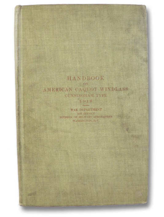 Handbook on American Caquot Windlass, Cunningham Type, 1918, War Department, Air Service Division of Military Aeronautics