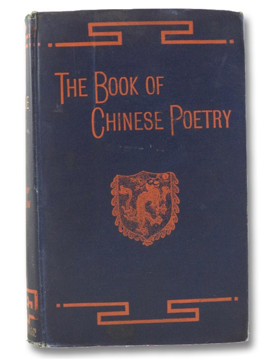 The Book of Chinese Poetry: Being the Collection of Ballads, Sagas, Hymns, and Other Pieces Known as the Shih Ching or Classic of Poetry, Allen, Clement Francis Romilly
