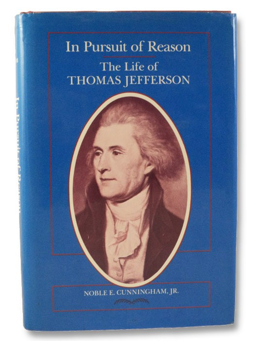In Pursuit of Reason: The Life of Thomas Jefferson (Southern Biography Series), Cunningham, Noble E.