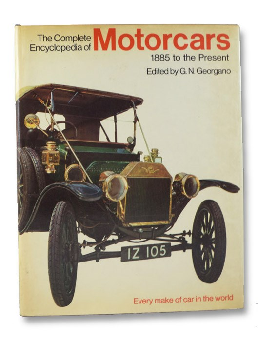 The Complete Encyclopedia of Motorcars, 1885 to the Present, Georgano, G.N.