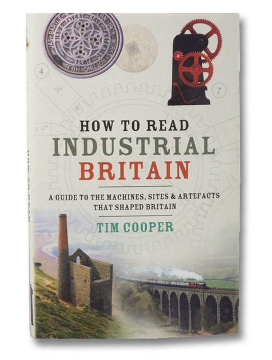 How to Read Industrial Britain, Cooper, Tim