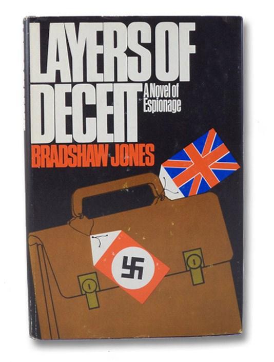 Layers of Deceit: A Novel of Espionage, Jones, Bradshaw