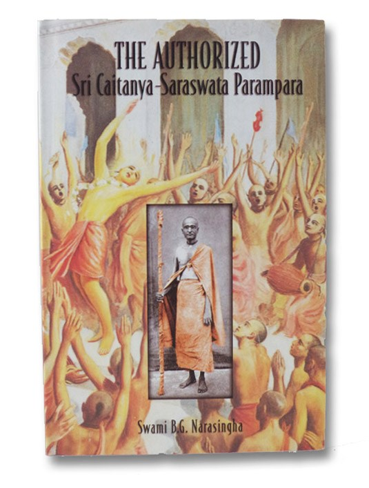 The Authorized Sri Caitanya-Saraswanta Parampara, Narasingha, Swami B.G.