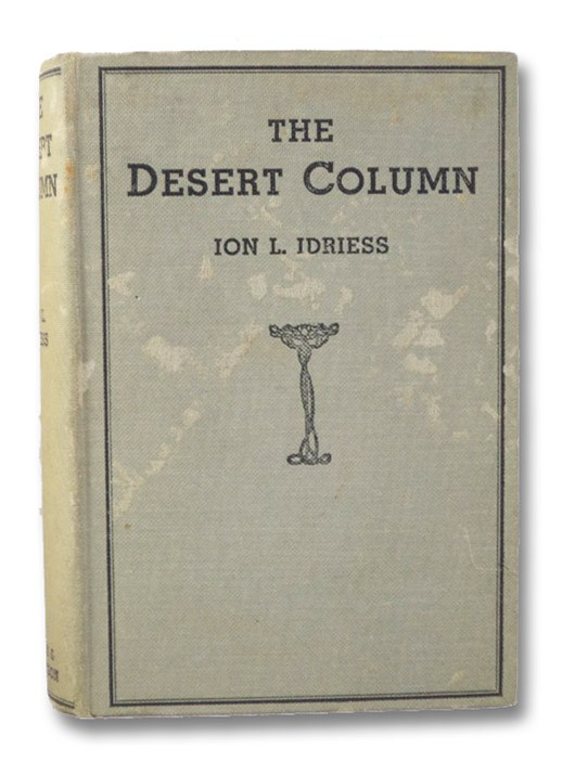 The Desert Column: Leaves from the Diary of an Australian Trooper in Gallipoli, Sinai, and Palestine, Idriess, Ion L.; Chauvel, Harry