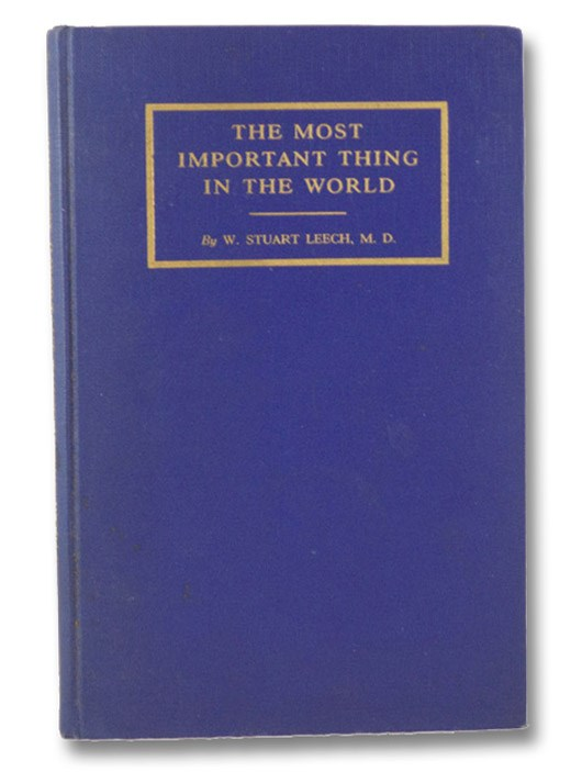 The Most Important Thing in the World, Leech, W. [Walter] Stuart