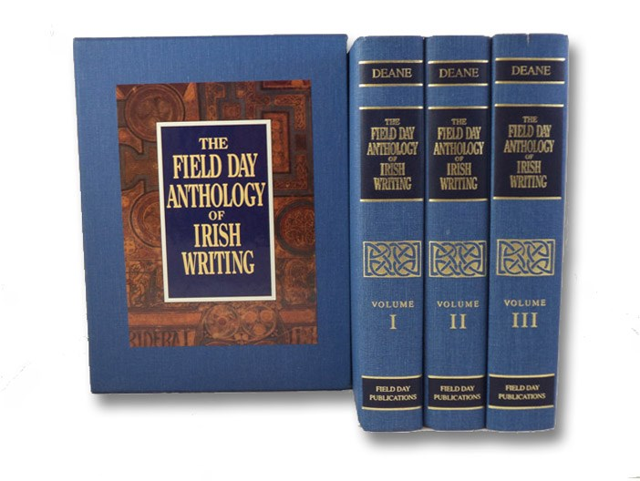 The Field Day Anthology of Irish Writing, in Three Volumes: Early and Middle Irish Literature (ca. 550 - 1600) through the Intellectual Revival (1830-50); Poetry and Song (1800-90) through Prose Fiction (1880-1945); James Joyce (1882-1941) through Contemporary Irish Poetry (-1990)