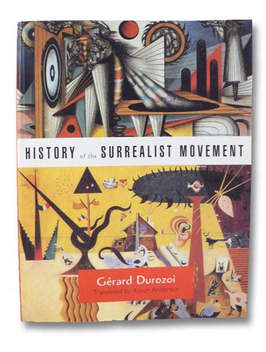 History of the Surrealist Movement, Durozoi, Gerard; Anderson, Alison