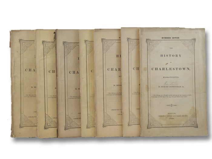 The History of Charlestown, Massachusetts. In Seven Parts., Frothingham, Richard