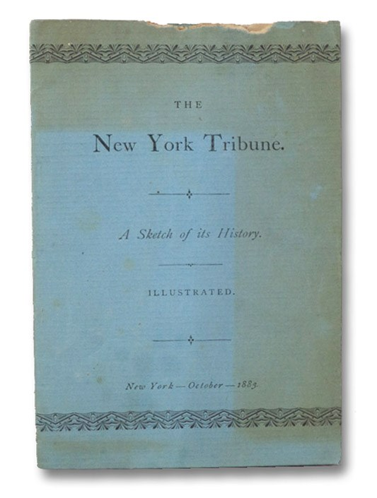 The New York Tribune. A Sketch of its History. Illustrated.