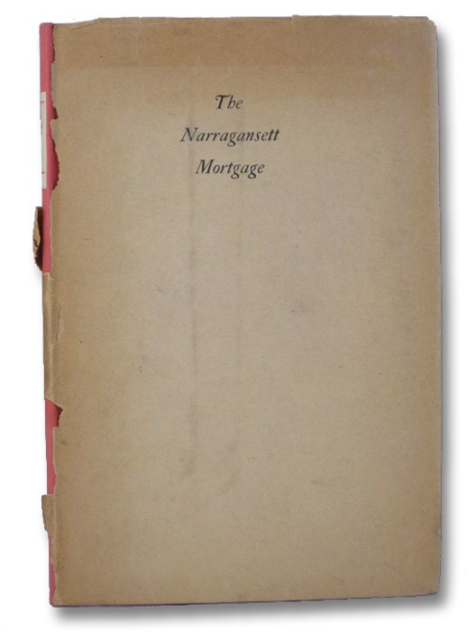The Narragansett Mortgage: The Documents Concerning the Alien Purchases in Southern Rhode Island, Issued at the General Court of the Society of Colonial Wars in the State of Rhode Island and Providence Plantations, December 30, 1925