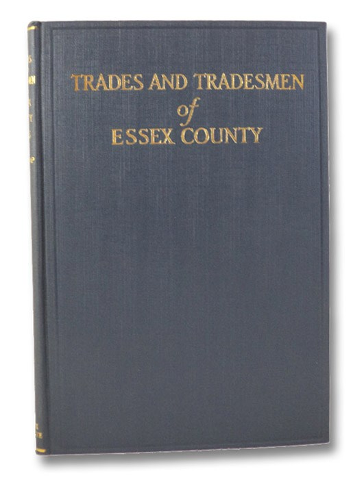 Trades and Tradesmen of Essex County, Massachusetts, Chiefly of the Seventeenth Century, Belknap, Henry Wyckoff