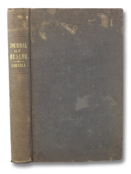 The Journal of Health, and Monthly Miscellany. Volume I..... 1846., Cornell, W.M.
