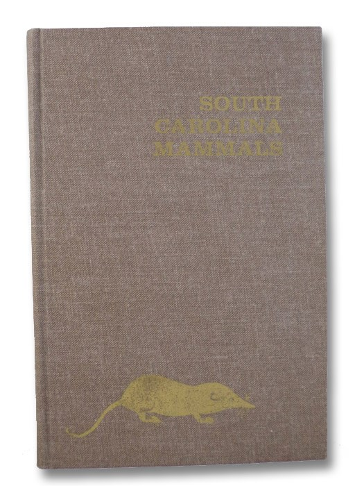 South Carolina Mammals (Contributions from the Charleston Museum XV [15]), Golley, Frank B.