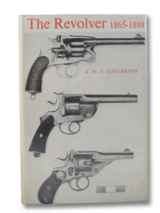 The Revolver, 1865-1888, Taylerson, A.W.F.