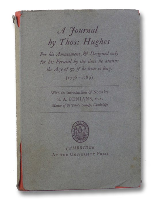 A Journal by Thos: Hughes for his Amusement, & Designed only for his Perusal by the time he attains the Age of 50 if he lives so long. (1778-1789), Hughes, Thos. [Thomas]; Benians, E.A.