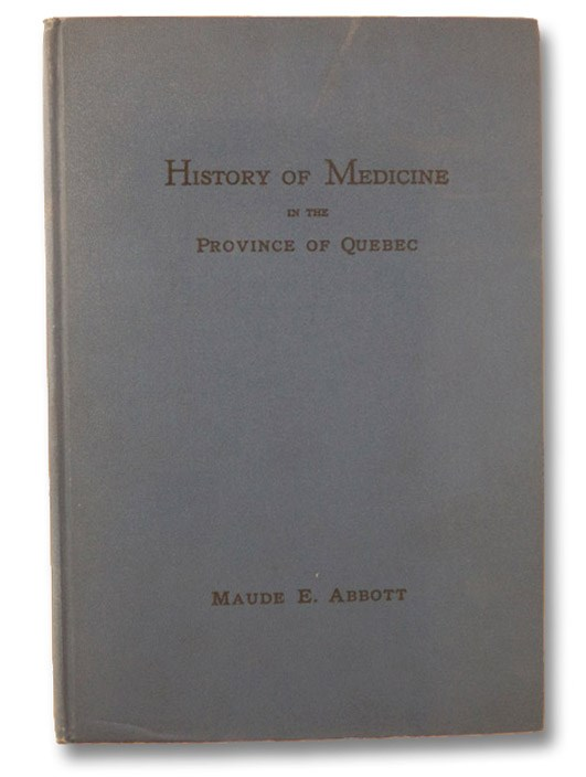 History of Medicine in the Province of Quebec, Abbott, Maude E.